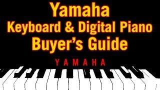 Yamaha Keyboard & Digital Piano Buyer's Guide