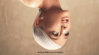 Download Lagu Ariana Grande - No Tears Left to Cry (Acoustic) Gratis STAFABAND