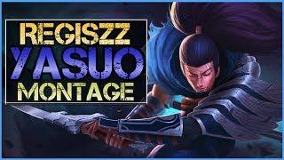 Yasuo Montage (REGISZZ) - Best Yasuo Plays | League of Legends