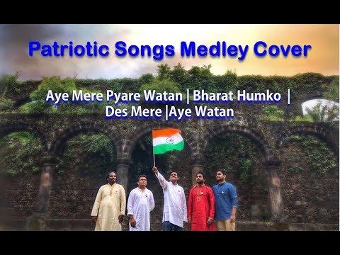 Patriotic Medley Cover | Aye Mere Pyare Watan | Bharat Humko | Des Mere | Aye Watan