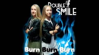 Double Smile - Burn Burn Burn