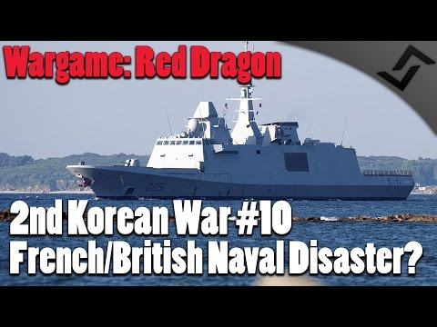 Wargame: Red Dragon - 2nd Korean War #10 - DUTCH DLC??? French/British Naval Disaster