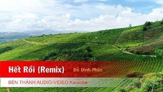 KARAOKE Nhạc Trẻ 2018 | Hết Rồi (Remix) - St. Đỗ Đình Phúc | Beat Chuẩn