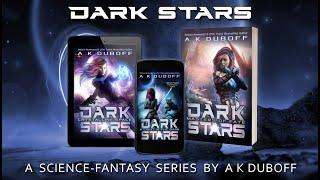 Book Trailer - Dark Stars: A GameLit Science-Fantasy Space Opera Adventure
