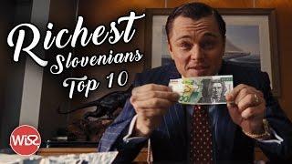 TOP 10 Richest Slovenians | 🇸🇮🆚💰