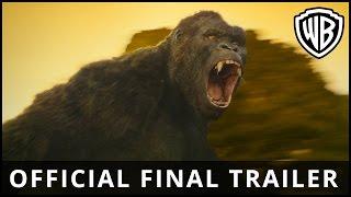 Kong: Skull Island – Official Final Trailer - Official Warner Bros. UK