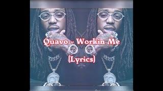 Quavo - Workin Me (Lyrics)