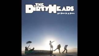 The Dirty Heads - Believe