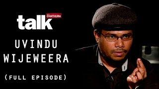 Uvindu Wijeweera | උවිදු විජේවීර | Talk With Chatura (Full Episode)