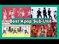 [THE BEST] Kpop Sub-Unit ☆Top Kpop☆.mp3