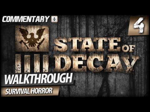 State of Decay Walkthrough Gameplay - PART 4   Best Way of Clearing Infestations (Commentary)
