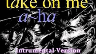 A Ha Take On Me Instrumental Version