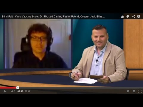Blind Faith Virus Vaccine Show #101: Dr. Richard Carrier, Pastor Rob McQueary, Jack Elias...