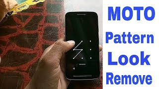 moto xt1706 pattern lock remove