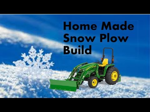 Homemade Snow Plow For John Deere Tractor Part 1