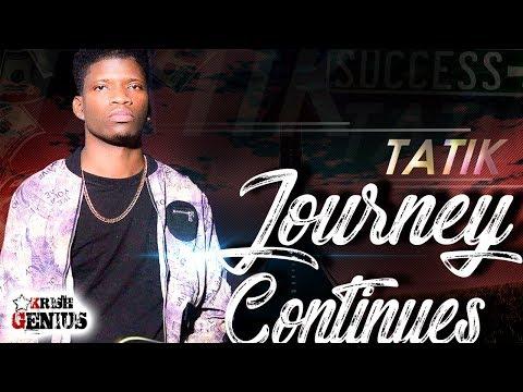 Tatik - Journey Continues (Raw) November 2017