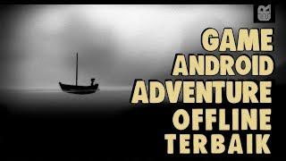 5 GAME ANDROID ADVENTURE OFFLINE TERBAIK 2017