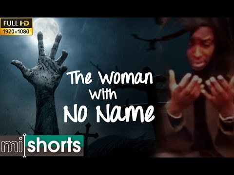 A Horror Short Film - The Woman With No Name