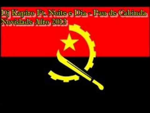 Dj Kapiro Ft. Noite e Dia - Pau De Cabinda (Afro House) 2013 (Novidade)