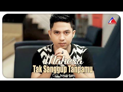 Download  Mahesa - Tak Sanggup Tanpamu  Gratis, download lagu terbaru