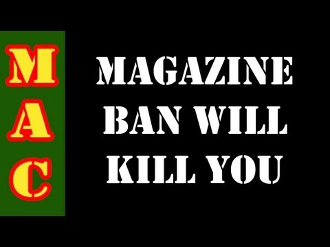 A Magazine Ban Will Kill You