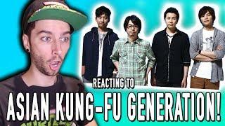 REACTING TO ASIAN KUNG-FU GENERATION!!!