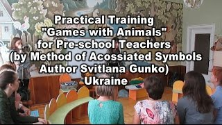 "Practical Training ""Games with Animals"" for Pre-school Teachers (by Method of Acossiated Symbols)"