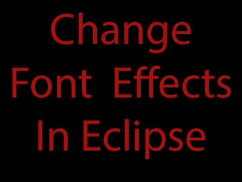 Change Font Color and Size  in Eclipse