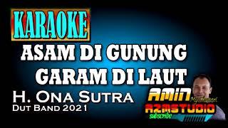Download lagu ASAM DI GUNUNG GARAM DI LAUT || Ona Sutra || KARAOKE