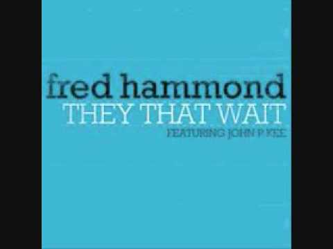 (*new*)they That Wait By Fred Hammond video