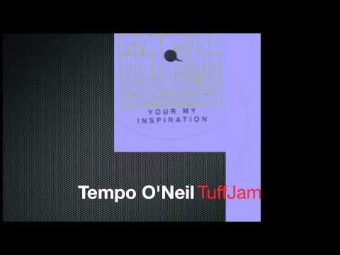 Your My Inspiration featuring Tempo O'Neil - TuffJam remix