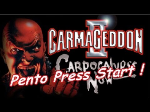 Pento Press Start : Carmageddon 2 Carpocalypse Now !