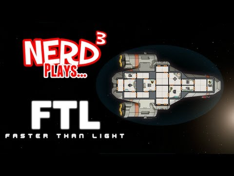 Nerd³ Plays... FTL: Faster Than Light