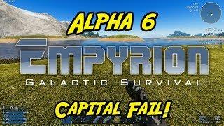 """Empyrion – Galactic Survival - Alpha 6 - """"Capital Fail!"""""""
