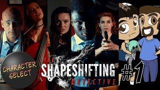 The Shapeshifting Detective Part 1 - I'm...Sam? - CharacterSelect