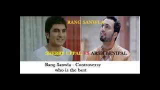 aarsh benipal VS sherry uppal || rang sanwla || controversial || new punjabi songs 2014