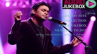 A. R. Rahman Soulful Melody Hits Collection 1992 to 2015 - Hindi Jukebox (Part - 3)