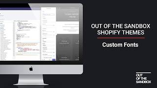 Out of the Sandbox Shopify Themes - Custom Fonts