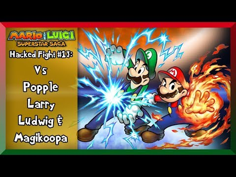 M&LSS-[Hacked Fights #13]- Mario & Luigi Vs Popple, Larry, Ludwig and Magikoopa