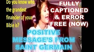 Saint Germain - Positive Spiritual Messages - Fully Captioned