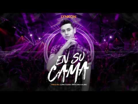 0 - Lynkon - En Su Cama (Prod By Juan Tunix, Apology Music)