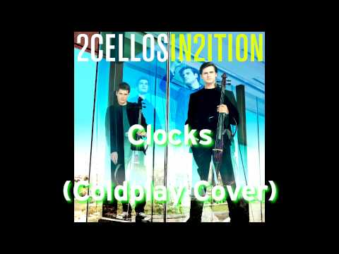 2cellos - Clocks (coldplay Cover) - In2ition Album [2013] Hd video