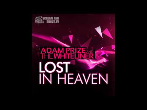 Adam Prize & The Whiteliner - Lost In Heaven (The Teachers Made In Heaven Remix) Music Videos