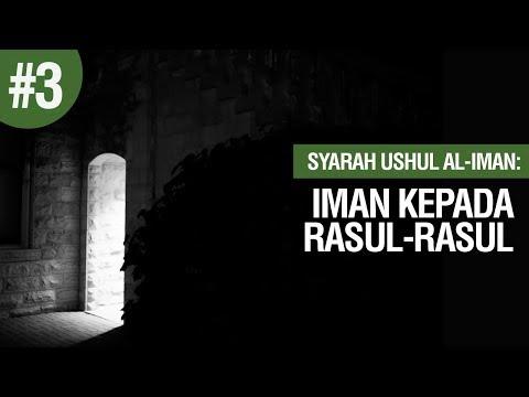 Iman Kepada Rasul-Rasul #3 - Ustadz Khairullah Anwar Luthfi