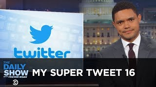 "My Super Tweet 16 - The ""Best"" of Donald Trump's Tweets 