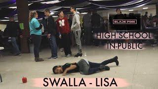 """[High School Dance In-Public] """"SWALLA"""" - BLACKPINK LISA SOLO DANCE (KPOP IN PUBLIC CHALLENGE)"""