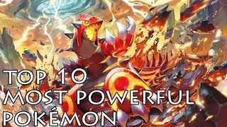 TOP 10 MOST POWERFUL POKEMON