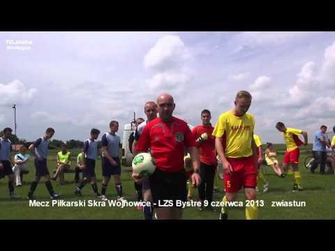 Mecz Skra Wojnowice - LZS Bystre 9 Czerwca 2013 Zwiastun  Cały Mecz Niebawem