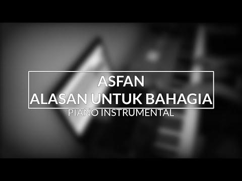 Asfan - Alasan Untuk Bahagia (Piano Instrumental Cover)