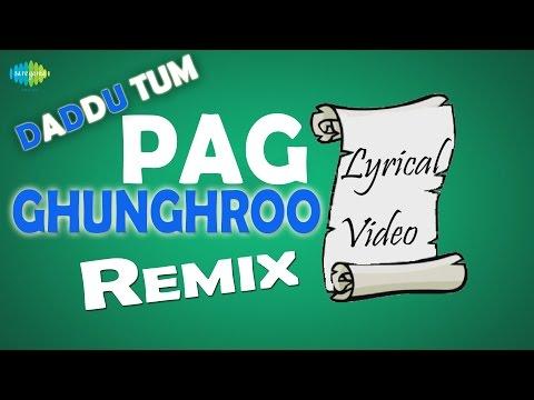 Daddu Tum - Pag Ghunghroo Baandh | Bollywood Remix Video Song...